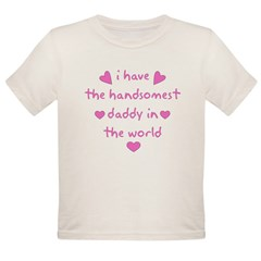 Handomest Daddy in the world Infant Creeper Organic Toddler T-Shirt