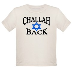 CHALLAH BACK T-SHIRT SHIRT JE Organic Toddler T-Shirt