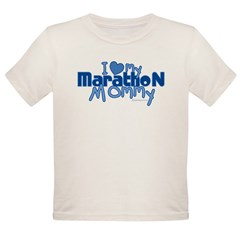 I Love My Marathon Mommy Organic Toddler T-Shirt