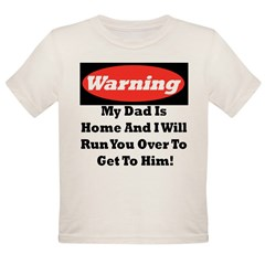 warning daddy Organic Toddler T-Shirt