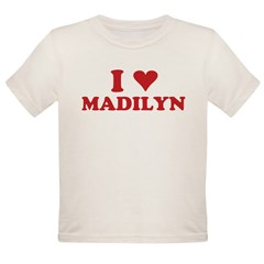 I LOVE MADILYN Organic Toddler T-Shirt