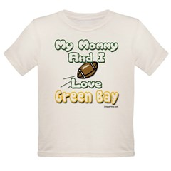 My Mommy And I Love Green Bay Organic Toddler T-Shirt
