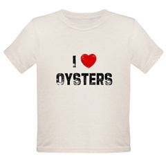 I * Oysters Organic Toddler T-Shirt