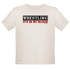 WRESTLING (IT'S IN MY BLOOD) Organic Toddler T-Shirt