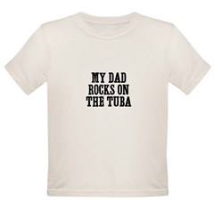 my dad rocks on the Tuba Organic Toddler T-Shirt