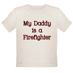 My Daddy is a firefighter Organic Toddler T-Shirt