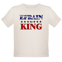 EFRAIN for king Organic Toddler T-Shirt