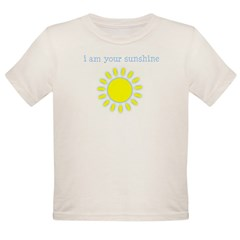 I Am Your Sunshine Organic Toddler T-Shirt