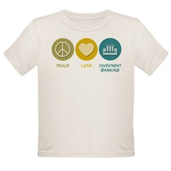 Peace Love Investment Banking Organic Toddler T-Shirt