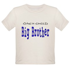 Only Child to Big Brother Organic Toddler T-Shirt