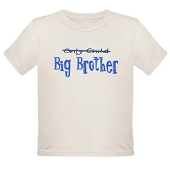 Only Child - Big Brother Organic Toddler T-Shirt