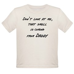 Don't look at me that smell i Organic Toddler T-Shirt