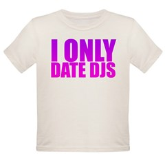I Only Date Djs Pink Organic Toddler T-Shirt