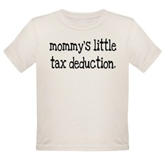 Mommy's Little Tax Deduction Organic Toddler T-Shirt