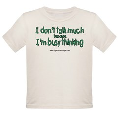Don't Talk Much Organic Toddler T-Shirt