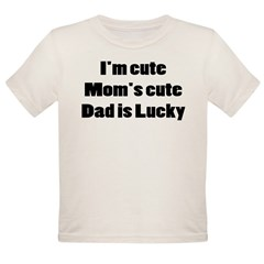 I'M CUTE MY MOM'S CUTE DAD IS Organic Toddler T-Shirt