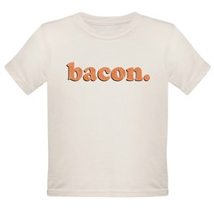 bacon Organic Toddler T-Shirt