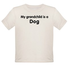 Dog grandchild Organic Toddler T-Shirt