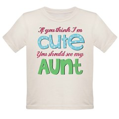 If You Think I'm Cute Organic Toddler T-Shirt