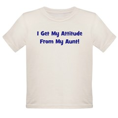 I Get My Attitude from My Aun Organic Toddler T-Shirt