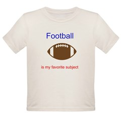 Football is my favorite subje Organic Toddler T-Shirt