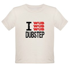 I Wub Wub Wub Dubstep Organic Toddler T-Shirt