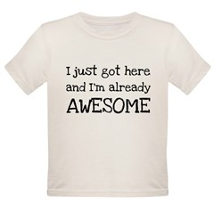 Just Got Here Organic Toddler T-Shirt