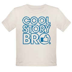 Cool Story Bro Organic Toddler T-Shirt