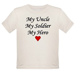 My Uncle Soldier Hero Infant Creeper Organic Toddler T-Shirt