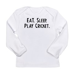 Eat, Sleep, Play Cricket Infant Creeper Long Sleeve Infant T-Shirt