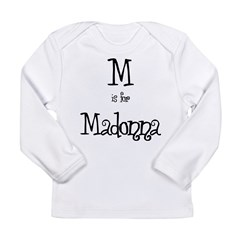 M Is For Madonna Infant Creeper Long Sleeve Infant T-Shirt