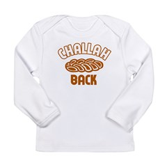 Challah back! Infant Creeper Long Sleeve Infant T-Shirt