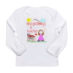 Teacher Mommy! Long Sleeve Infant T-Shirt