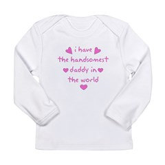 Handomest Daddy in the world Infant Creeper Long Sleeve Infant T-Shirt