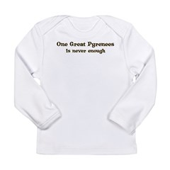 One Great Pyrenees Long Sleeve Infant T-Shirt