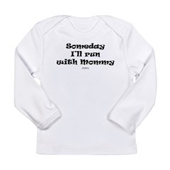 Someday with Mommy Long Sleeve Infant T-Shirt