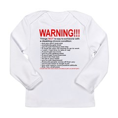 Chronic Condition Warning Long Sleeve Infant T-Shirt