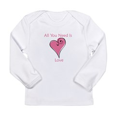 All You Need Is Love Long Sleeve Infant T-Shirt
