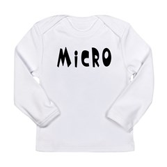 &quot;Micro&quot; Long Sleeve Infant T-Shirt