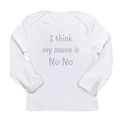 Name Is NoNo Long Sleeve Infant T-Shirt