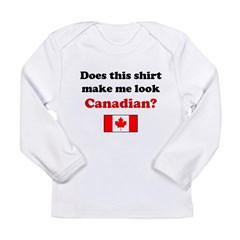 Make Me Look Canadian Long Sleeve Infant T-Shirt