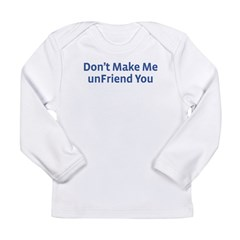 unFriend Long Sleeve Infant T-Shirt