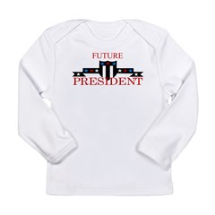 Future President Long Sleeve Infant T-Shirt