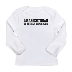 1/2 Argentinian Long Sleeve Infant T-Shirt