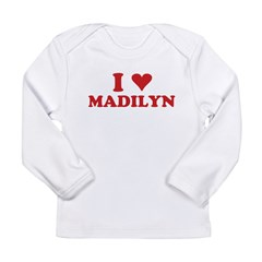 I LOVE MADILYN Long Sleeve Infant T-Shirt