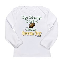 My Mommy And I Love Green Bay Long Sleeve Infant T-Shirt