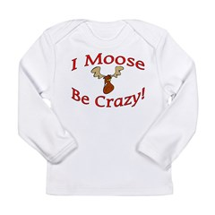 i moose be crazy Long Sleeve Infant T-Shirt