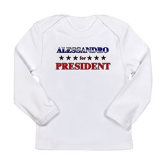 ALESSANDRO for president Long Sleeve Infant T-Shirt