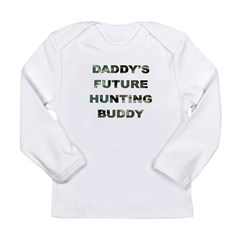 Future Hunting buddy Long Sleeve Infant T-Shirt