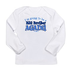 I'm Going To Be A Big Brother Again Kids Long Sleeve Infant T-Shirt